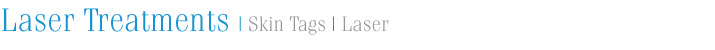 laser treatments - skin tags